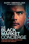 The Black Market Concierge by Barry Oberholzer