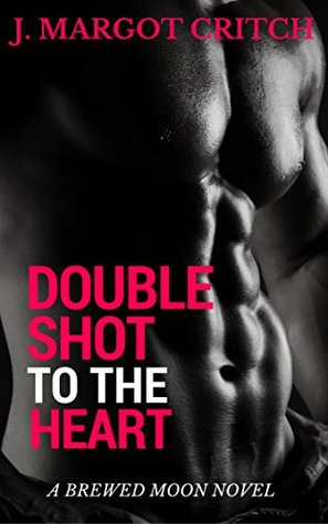Double Shot to the Heart (Brewed Moon Book 2)