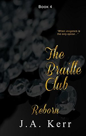 The Braille Club Reborn (The Braille Club Series Book 4) by J. A Kerr