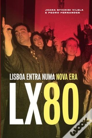 LX80. Lisboa Entra numa nova Era