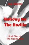 Holiday for the Hostile by Joy Mutter