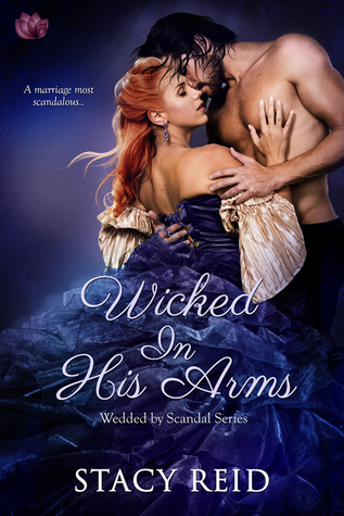 Wicked in His Arms (Wedded by Scandal #2)