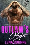 Outlaw's Hope (A Viper's Bite MC Novel Book 1): An Outlaw MC Biker Bad Boy Romance