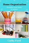 Home Organization: Declutter your home in 14 Days