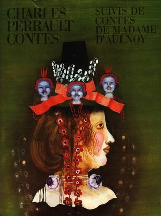 Charles Perrault Contes suivis de contes de Madame d'Aulnoy