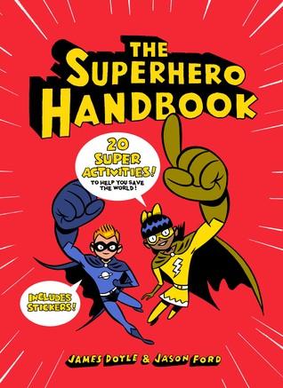 The Superhero Handbook: 20 Super Activities to Help You Save the World!
