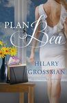 Plan Bea by Hilary Grossman