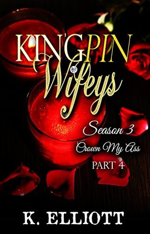 Kingpin Wifeys by K. Elliott