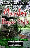 Murder: Bayou Style: Death in the Swamp