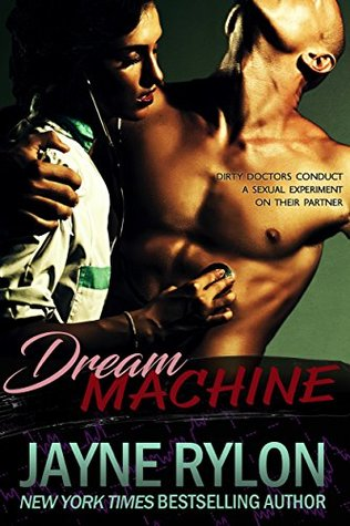 Dream Machine (Play Doctor Book 1) by Jayne Rylon