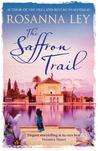 The Saffron Trail by Rosanna Ley
