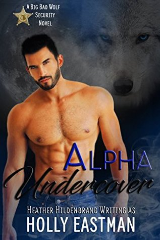 Alpha Undercover (BBW Paranormal Shapeshifter Romance) (Big Bad Wolf Security)