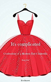 it-s-complicated-confessions-of-a-modern-day-cinderella