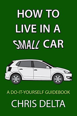 How to live in a small car a do it yourself guide to converting and 33222974 solutioingenieria Choice Image