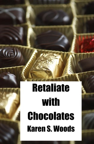 Retaliate With Chocolates