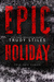 Epic Holiday (Epic Fail, #4)