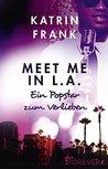 Meet me in L.A. by Katrin Frank