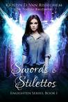 Swords & Stilettos by Kristin D. Van Risseghem