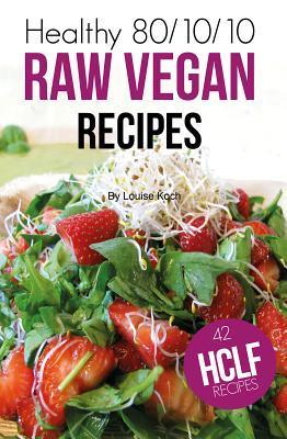 Healthy 80/10/10 Raw Vegan Recipes