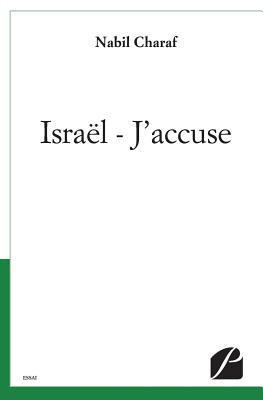 Israel - J'Accuse