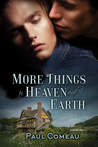 More Things in Heaven and Earth by Paul Comeau