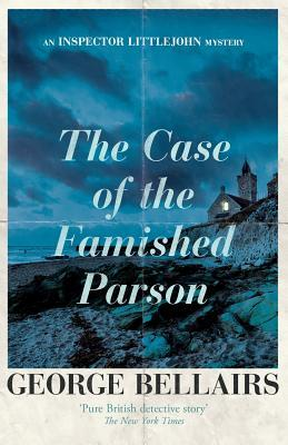 The Case of the Famished Parson (Chief Inspector Littlejohn #15) by George Bellairs