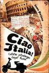 Ciao Italia: Catatan Petualangan Empat Musim