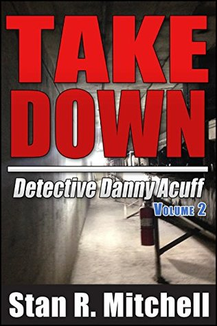 take-down-detective-danny-acuff-1-6-complete-series