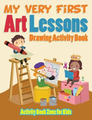 My Very First Art Lessons Drawing Activity Book