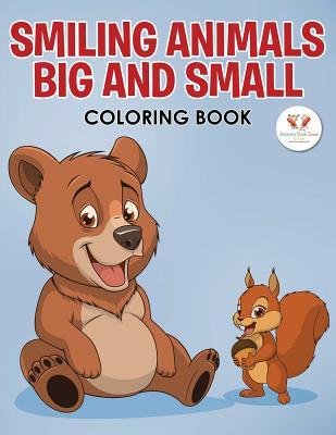 Smiling Animals Big and Small Coloring Book