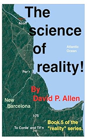 "The Science of Reality!: Final book of the 5 book ""Reality"" series."