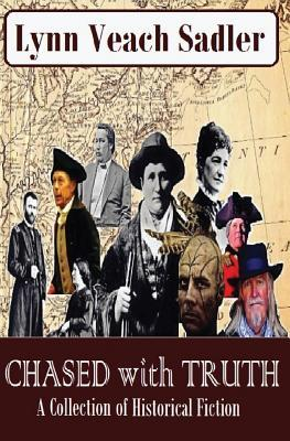 Chased with Truth: A Collection of Historical Fiction