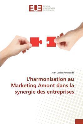 L'Harmonisation Au Marketing Amont Dans La Synergie Des Entreprises
