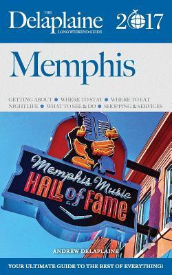 Memphis - The Delaplaine 2017 Long Weekend Guide por Andrew Delaplaine