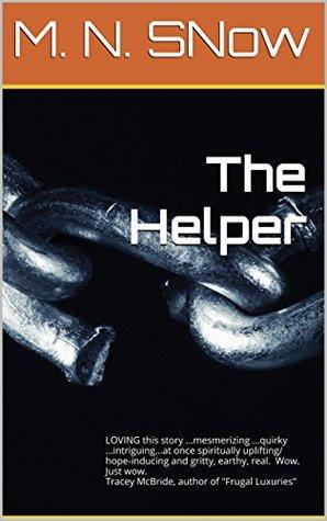 The Helper - M. N. SNow