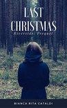 Last Christmas by Bianca Rita Cataldi