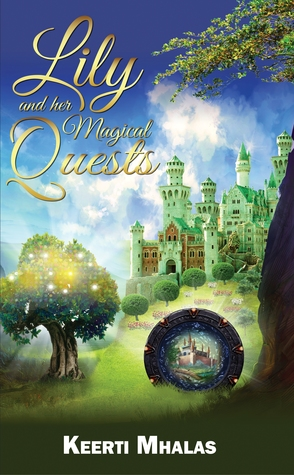 Lily and Her Magical Quests by Keerti Mhalas