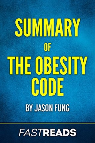 Summary of The Obesity Code: by Jason Fung | Includes Key Takeaways & Analysis