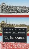 Üç İstanbul by Mithat Cemal Kuntay