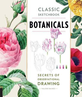 Classic Sketchbook: Botanicals: Secrets of Observational Drawing
