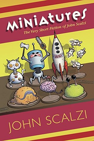 Miniatures by John Scalzi