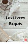 Les livres exquis by Fanny Vandermeersch