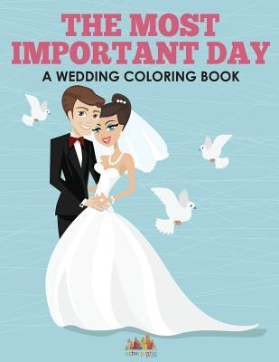 The Most Important Day - A Wedding Coloring Book