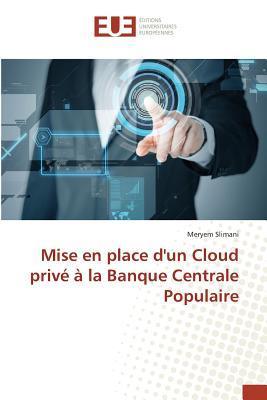 Mise En Place Dun Cloud Priva(c) a la Banque Centrale Populaire