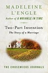 Two-Part Invention: The Story of a Marriage (The Crosswicks Journals)