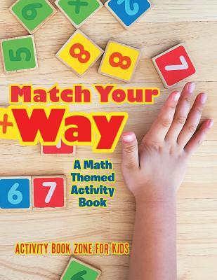Match Your Way: A Math Themed Activity Book