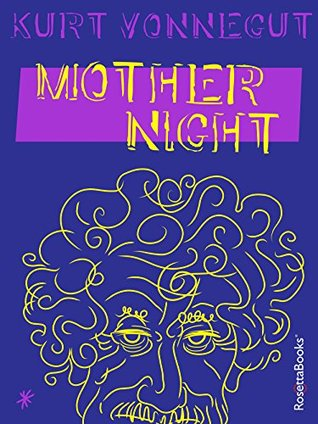 Mother Night by Kurt Vonnegut Jr.