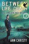 Between No More (Between Life and Death, #3)