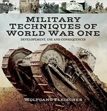 Military Technology of the First World War: Development, Use and Consequences