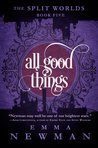 All Good Things (The Split Worlds, #5)